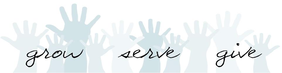grow serve give