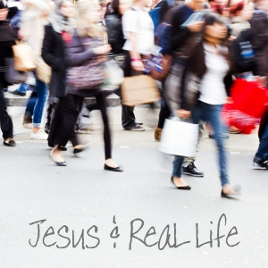 Jesus and real life